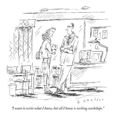 """""""I want to write what I know, but all I know is writing workshops."""" - New Yorker Cartoon-Barbara Smaller-Premium Giclee Print"""