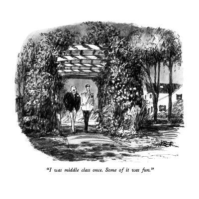 """""""I was middle class once.  Some of it was fun."""" - New Yorker Cartoon-Robert Weber-Premium Giclee Print"""
