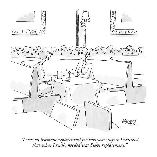 """""""I was on hormone replacement for two years before I realized that what I …"""" - New Yorker Cartoon-Jack Ziegler-Premium Giclee Print"""