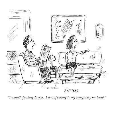 """I wasn't speaking to you.  I was speaking to my imaginary husband."" - New Yorker Cartoon-David Sipress-Premium Giclee Print"