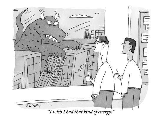 """I wish I had that kind of energy."" - New Yorker Cartoon-Peter C. Vey-Premium Giclee Print"
