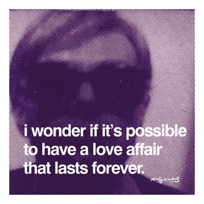 https://imgc.artprintimages.com/img/print/i-wonder-if-it-s-possible-to-have-a-love-affair-that-lasts-forever_u-l-f8cw3m0.jpg?p=0