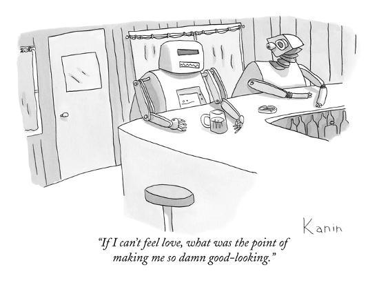 """""""If I can't feel love, what was the point of making me so damn good-lookin?"""" - New Yorker Cartoon-Zachary Kanin-Premium Giclee Print"""