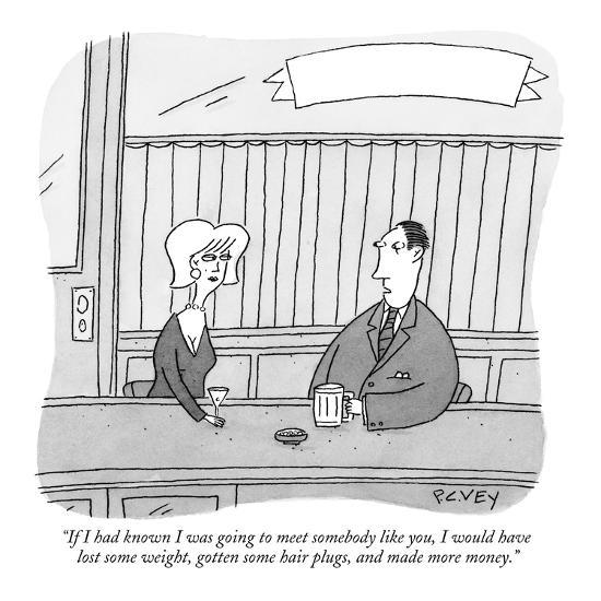 """""""If I had known I was going to meet somebody like you, I would have lost  ?"""" - New Yorker Cartoon-Peter C. Vey-Premium Giclee Print"""