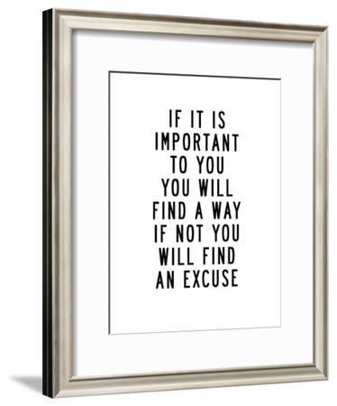 If It Is Important to You You Will Find a Way-Brett Wilson-Framed Art Print