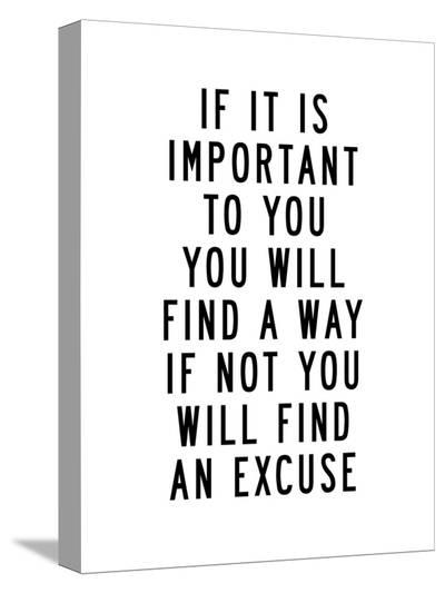 If It Is Important to You You Will Find a Way-Brett Wilson-Stretched Canvas Print