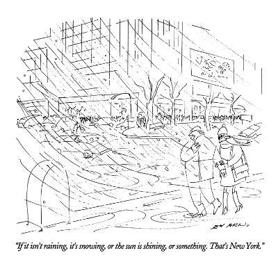 """If it isn't raining, it's snowing, or the sun is shining, or something. T?"" - New Yorker Cartoon-Ed Arno-Premium Giclee Print"