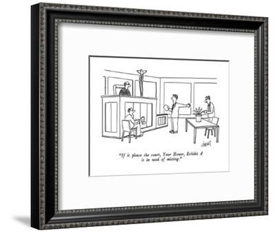 """If it please the court, Your Honor, Exhibit A is in need of misting."" - New Yorker Cartoon-Tom Cheney-Framed Premium Giclee Print"