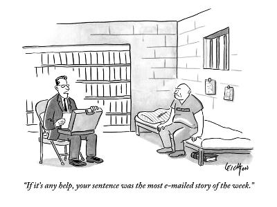 """""""If it's any help, your sentence was the most e-mailed story of the week."""" - New Yorker Cartoon-Robert Leighton-Premium Giclee Print"""