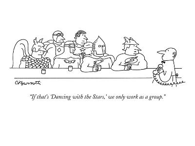 """""""If that's 'Dancing with the Stars,' we only work as a group."""" - New Yorker Cartoon-Charles Barsotti-Premium Giclee Print"""