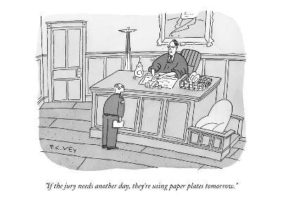 """""""If the jury needs another day, they're using paper plates tomorrow."""" - New Yorker Cartoon-Peter C. Vey-Premium Giclee Print"""