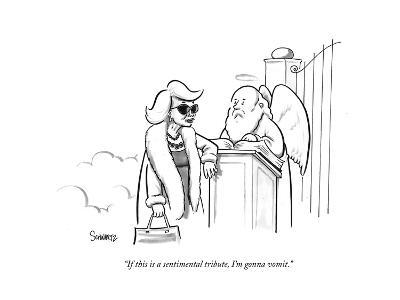 """""""If this is a sentimental tribute, I'm gonna vomit."""" - New Yorker Cartoon-Benjamin Schwartz-Premium Giclee Print"""
