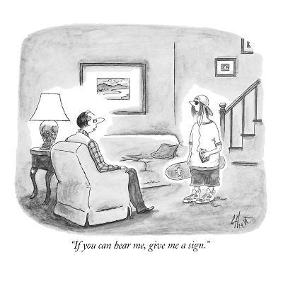 """If you can hear me, give me a sign."" - New Yorker Cartoon-Frank Cotham-Premium Giclee Print"