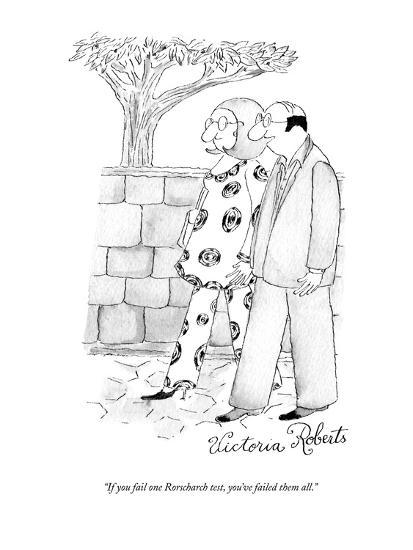 """If you fail one Rorscharch test, you've failed them all."" - New Yorker Cartoon-Victoria Roberts-Premium Giclee Print"