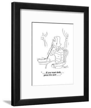 """"""" . . . if you want sloth . . . press two now . . . ."""" - Cartoon-Arnie Levin-Framed Premium Giclee Print"""