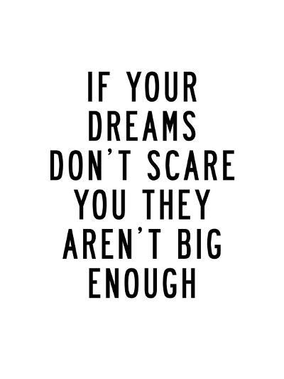 If Your Dreams Dont Scare You-Brett Wilson-Art Print