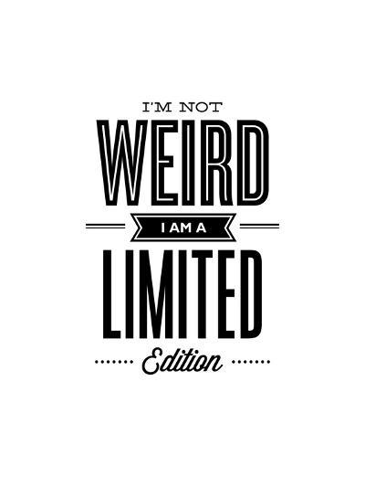 Im Not Weird Im a Limited Edition-Brett Wilson-Art Print