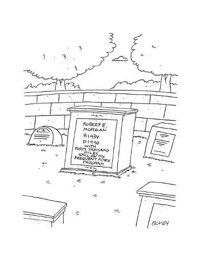 In a graveyard in a cemetery there lies a headstone that reads 'Robert E. ? - Cartoon-Peter C. Vey-Premium Giclee Print