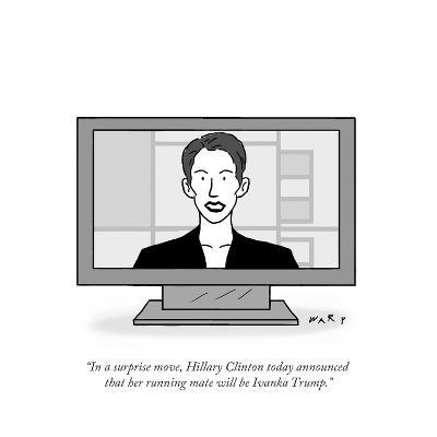 """""""In a surprise move, Hillary Clinton today announced that her running mate?"""" - Cartoon-Kim Warp-Premium Giclee Print"""