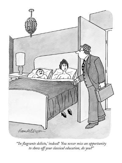 """'In flagrante delicto,' indeed!  You never miss an opportunity to show of?"" - New Yorker Cartoon-J.B. Handelsman-Premium Giclee Print"