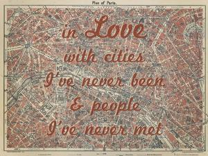 In Love with Places I've Never Been & People I've Never Met - 1929, Paris, France Map