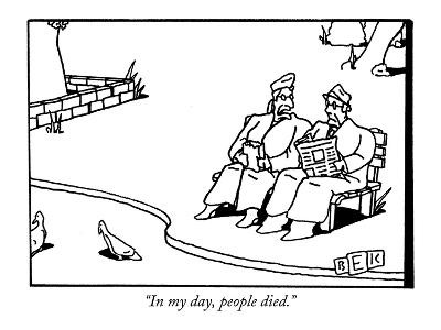"""In my day, people died."" - New Yorker Cartoon-Bruce Eric Kaplan-Premium Giclee Print"