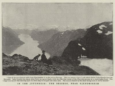 In the Jotunheim, the Bessegg, Near Gjendesheim--Giclee Print
