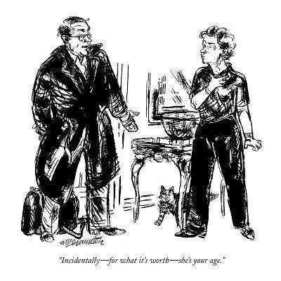 """Incidentally?for what it's worth?she's your age."" - New Yorker Cartoon-William Hamilton-Premium Giclee Print"