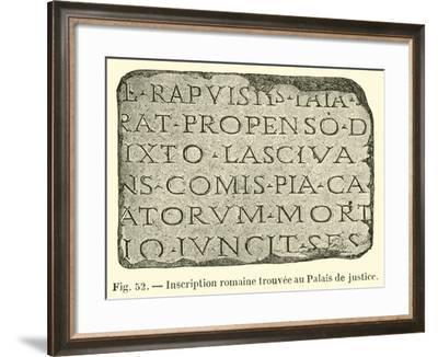 Inscription Romaine Trouvee Au Palais De Justice--Framed Giclee Print