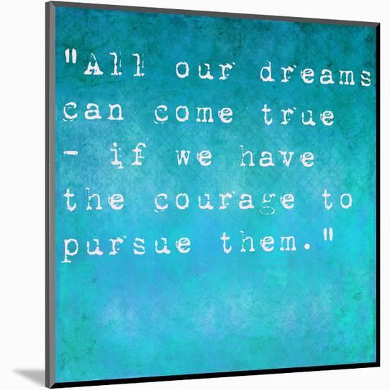 Inspirational Quote By Walt Disney On Earthy Background-nagib-Mounted Print
