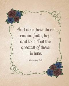 1 Corinthians 13:13 Faith, Hope and Love (Floral) by Inspire Me