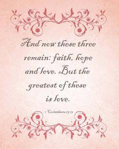 1 Corinthians 13:13 Faith, Hope and Love (Pink) by Inspire Me