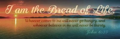 John 6:35 I am the Bread of Life (Sunset)