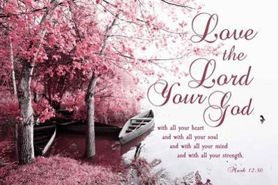 Mark 12:30 Love the Lord Your God (Pink) by Inspire Me