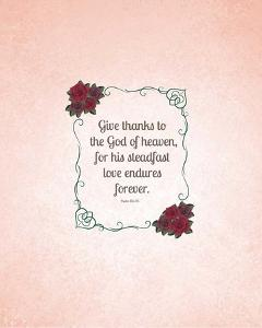 Psalm 136:26, Give Thanks (Rose Border) by Inspire Me