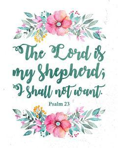 The Lord Is My Shepherd-Floral by Inspire Me