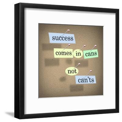 Success Comes in Cans Not Can'ts Saying on Paper Pieces Pinned to a Cork Board