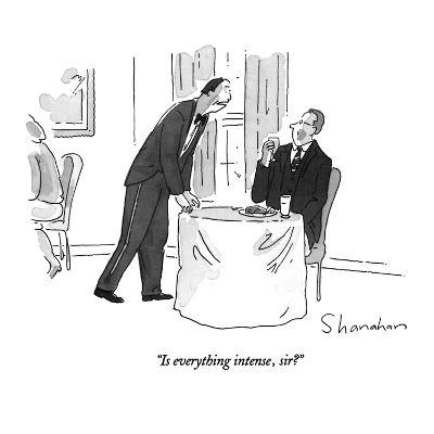 """Is everything intense, sir?"" - New Yorker Cartoon-Danny Shanahan-Premium Giclee Print"