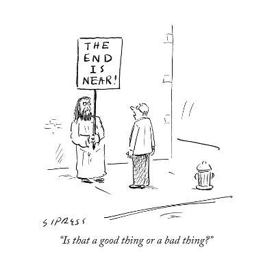 """""""Is that a good thing or a bad thing?"""" - Cartoon-David Sipress-Premium Giclee Print"""