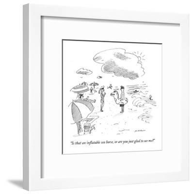 """""""Is that an inflatable sea horse, or are you just glad to see me?"""" - New Yorker Cartoon-Michael Maslin-Framed Premium Giclee Print"""