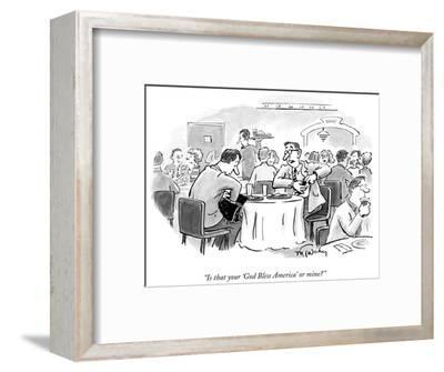 """""""Is that your 'God Bless America' or mine?"""" - New Yorker Cartoon-Mike Twohy-Framed Premium Giclee Print"""