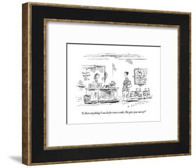 """""""Is there anything I can do for extra credit, like give you money?"""" - New Yorker Cartoon-Barbara Smaller-Framed Premium Giclee Print"""