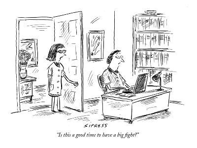 """Is this a good time to have a big fight?"" - New Yorker Cartoon-David Sipress-Premium Giclee Print"