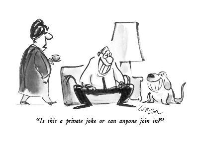 """""""Is this a private joke or can anyone join in?"""" - New Yorker Cartoon-Lee Lorenz-Premium Giclee Print"""