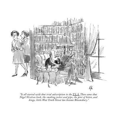 """""""It all started with that trial subscription to the T.L.S. Then came that ?"""" - New Yorker Cartoon-Everett Opie-Premium Giclee Print"""