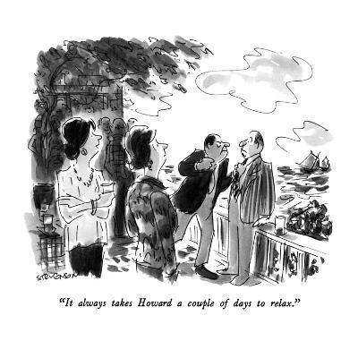 """""""It always takes Howard a couple of days to relax."""" - New Yorker Cartoon-James Stevenson-Premium Giclee Print"""