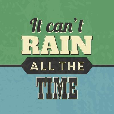 It Can't Rain All the Time-Lorand Okos-Art Print