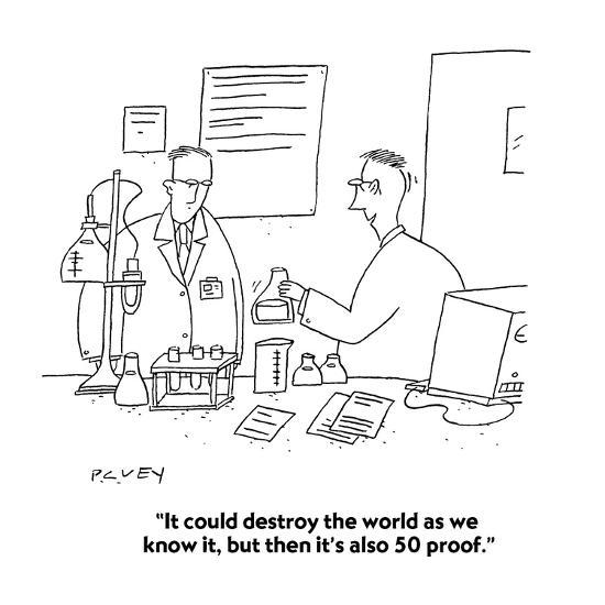"""It could destroy the world as we know it, but then it's also 50 proof."" - Cartoon-Peter C. Vey-Premium Giclee Print"