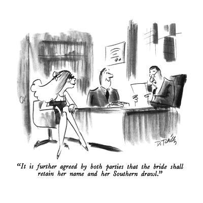 """""""It is further agreed by both parties that the bride shall retain her name?"""" - New Yorker Cartoon-Donald Reilly-Premium Giclee Print"""