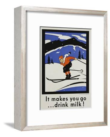 It Makes You Go...Drink Milk! Advertising Poster
